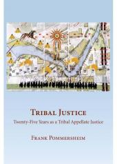 Tribal Justice: Twenty-Five Years as a Tribal Appellate Justice cover