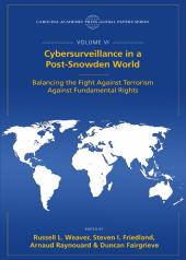 Cybersurveillance in a Post-Snowden World: Balancing the Fight Against Terrorism Against Fundamental Rights, The Global Papers Series, Volume VI cover