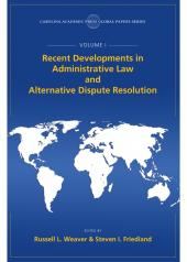 Recent Developments in Administrative Law and Alternative Dispute Resolution, The Global Papers Series, Volume I cover