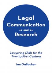Legal Communication and Research: Lawyering Skills for the Twenty-First Century cover
