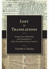 Lost in Translations: Roman Law Scholarship and Translation in Early Twentieth-Century America cover