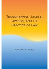 Transforming Justice, Lawyers, and the Practice of Law cover