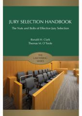 Jury Selection Handbook: The Nuts and Bolts of Effective Jury Selection cover
