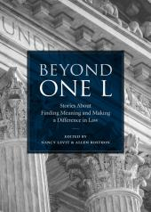 Beyond One L: Stories About Finding Meaning and Making a Difference in Law cover