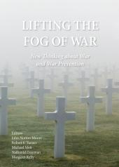 Lifting the Fog of War: New Thinking about War and War Prevention cover