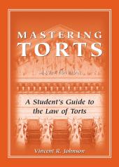 Mastering Torts: A Student's Guide to the Law of Torts cover