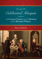 The Celebrated Marquis: An Italian Noble and the Making of the Modern World cover