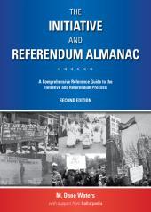 The Initiative and Referendum Almanac: A Comprehensive Reference Guide to the Initiative and Referendum Process cover