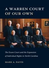 A Warren Court of Our Own: The Exum Court and the Expansion of Individual Rights in North Carolina cover