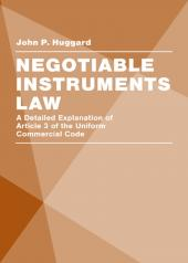 Negotiable Instruments Law: A Detailed Explanation of Article 3 of the Uniform Commercial Code cover