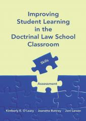 Improving Student Learning in the Doctrinal Law School Classroom: Skills and Assessment cover