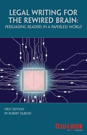 Legal Writing for the Rewired Brain: Persuading Readers in a Paperless World cover