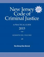 New Jersey Code of Criminal Justice: A Practical Guide cover