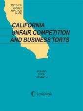 Matthew Bender Practice Guide: California Unfair Competition and Business Torts cover