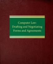 Computer Law: Drafting and Negotiating Forms and Agreements with Forms on Disk cover