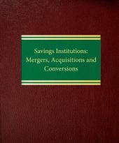 Savings Institutions: Mergers, Acquisitions and Conversions cover