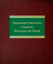 Shareholder Derivative Litigation: Besieging the Board cover