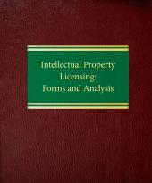 Intellectual Property Licensing: Forms and Analysis cover