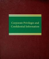 Corporate Privileges and Confidential Information cover