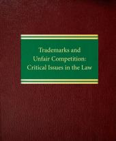 Trademarks and Unfair Competition: Critical Issues in the Law (Print and Online) cover