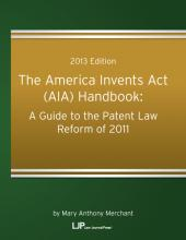 The America Invents ACT (AIA) Handbook: A Guide to the Patent Law Reform of 2011 cover