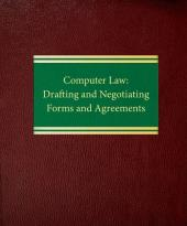 Computer Law: Drafting and Negotiating Forms and Agreements cover
