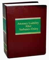 Attorney Liability After Sarbanes-Oxley cover