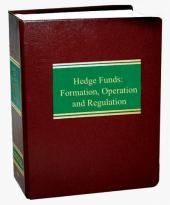 Hedge Funds: Formation, Operation and Regulation cover