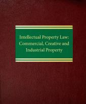 Intellectual Property Law: Commercial, Creative, and Industrial Property cover