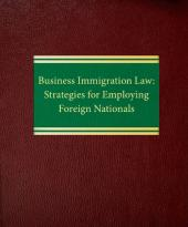 Business Immigration Law: Strategies For Employing Foreign Nationals cover