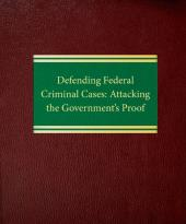 Defending Federal Criminal Cases: Attacking the Government's Proof cover