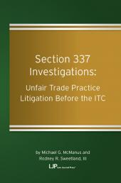 Section 337 Investigations: Unfair Trade Practice Litigation Before the ITC cover