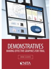 Demonstratives: Making Effective Graphics for Trial cover