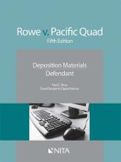 Rowe v. Pacific Quad, Inc. Defendants Version cover