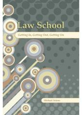 Law School: Getting In, Getting Out, Getting On cover