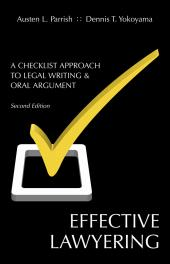 Effective Lawyering: A Checklist Approach to Legal Writing and Oral Argument cover