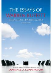 The Essays of Warren Buffett: Lessons for Corporate America cover
