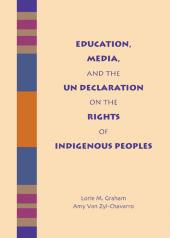 Education, Media, and the UN Declaration on the Rights of Indigenous Peoples cover
