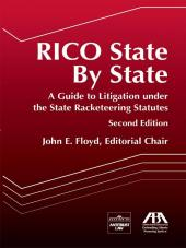 RICO State-by-State: A Guide to Litigation under the State Racketeering Statutes cover