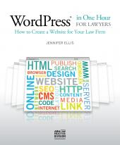WordPress in One Hour for Lawyers: How to Create a Website for Your Law Firm cover