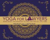 Yoga for Lawyers: Mind-Body Techniques to Feel Better All the Time cover