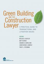 Green Building and the Construction Lawyer: A Practical Guide to Transactional and Litigation Issues cover