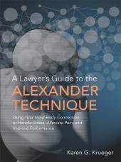 A Lawyer's Guide to the Alexander Technique cover