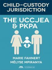 Child-Custody Jurisdiction: The UCCJEA and PKPA cover