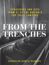 From the Trenches: Strategies and Tips From 21 of the Nation's Top Trial Lawyers cover