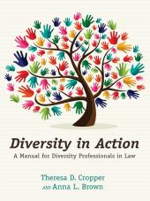 Diversity in Action: A Manual for Diversity Professionals in Law cover