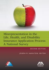 Misrepresentation in the Life, Health, and Disability Insurance Application Process: A National Survey cover