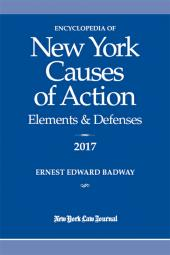 Encyclopedia of New York Causes of Action: Elements and Defenses cover