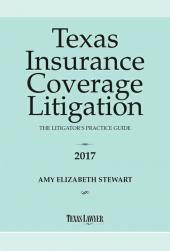 Texas Insurance Coverage Litigation - The Litigator's Practice Guide cover
