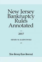 New Jersey Bankruptcy Rules Annotated cover